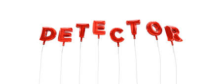 DETECTOR - word made from red foil balloons - 3D rendered.  Can be used for an online banner ad or a print postcard.