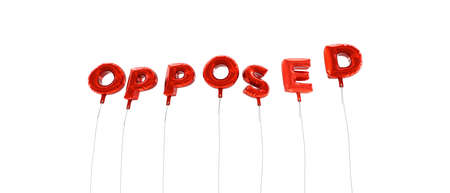 opposed: OPPOSED - word made from red foil balloons - 3D rendered.  Can be used for an online banner ad or a print postcard. Stock Photo