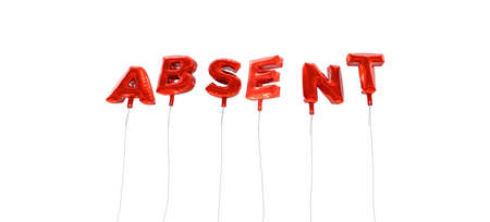absent: ABSENT - word made from red foil balloons - 3D rendered.  Can be used for an online banner ad or a print postcard. Stock Photo