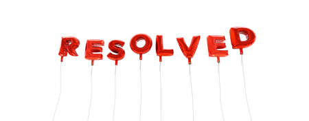 resolved: RESOLVED - word made from red foil balloons - 3D rendered.  Can be used for an online banner ad or a print postcard.