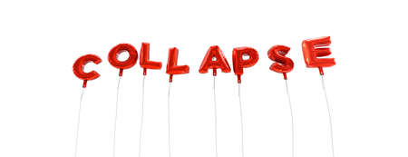 collapse: COLLAPSE - word made from red foil balloons - 3D rendered.  Can be used for an online banner ad or a print postcard. Stock Photo