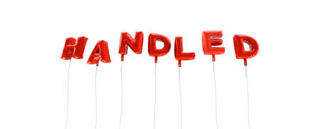 handled: HANDLED - word made from red foil balloons - 3D rendered.  Can be used for an online banner ad or a print postcard.