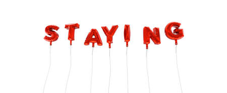 staying: STAYING - word made from red foil balloons - 3D rendered.  Can be used for an online banner ad or a print postcard.