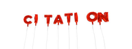 CITATION - word made from red foil balloons - 3D rendered.  Can be used for an online banner ad or a print postcard.