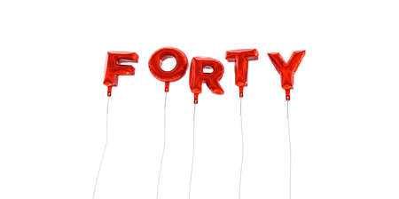 FORTY - word made from red foil balloons - 3D rendered.  Can be used for an online banner ad or a print postcard.
