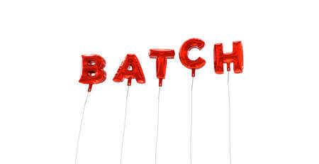 batch: BATCH - word made from red foil balloons - 3D rendered.  Can be used for an online banner ad or a print postcard.