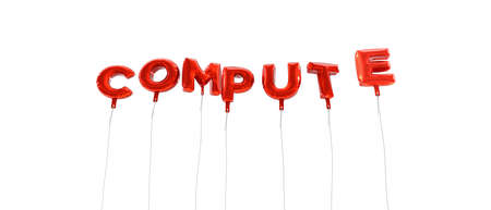 compute: COMPUTE - word made from red foil balloons - 3D rendered.  Can be used for an online banner ad or a print postcard. Stock Photo