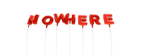nowhere: NOWHERE - word made from red foil balloons - 3D rendered.  Can be used for an online banner ad or a print postcard.
