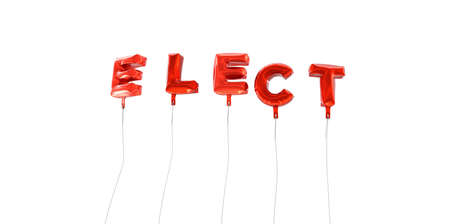 elect: ELECT - word made from red foil balloons - 3D rendered.  Can be used for an online banner ad or a print postcard.