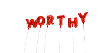 worthy: WORTHY - word made from red foil balloons - 3D rendered.  Can be used for an online banner ad or a print postcard. Stock Photo