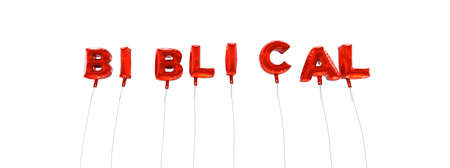 biblical: BIBLICAL - word made from red foil balloons - 3D rendered.  Can be used for an online banner ad or a print postcard. Stock Photo