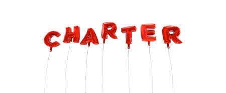 charter: CHARTER - word made from red foil balloons - 3D rendered.  Can be used for an online banner ad or a print postcard.