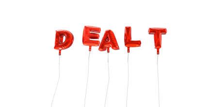 dealt: DEALT - word made from red foil balloons - 3D rendered.  Can be used for an online banner ad or a print postcard. Stock Photo