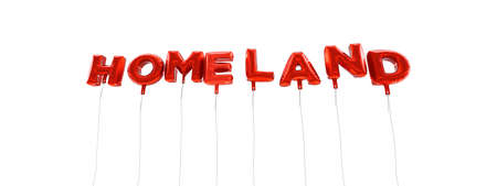 homeland: HOMELAND - word made from red foil balloons - 3D rendered.  Can be used for an online banner ad or a print postcard.