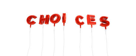 CHOICES - word made from red foil balloons - 3D rendered.  Can be used for an online banner ad or a print postcard.