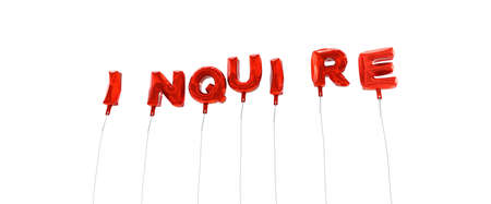 inquire: INQUIRE - word made from red foil balloons - 3D rendered.  Can be used for an online banner ad or a print postcard.