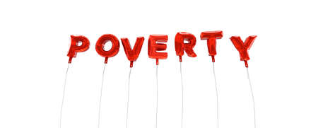 poverty: POVERTY - word made from red foil balloons - 3D rendered.  Can be used for an online banner ad or a print postcard. Stock Photo