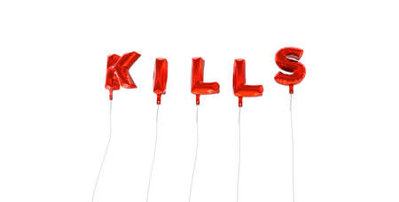 KILLS - word made from red foil balloons - 3D rendered.  Can be used for an online banner ad or a print postcard.