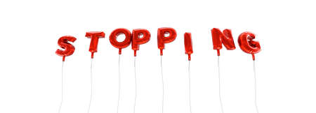 STOPPING - word made from red foil balloons - 3D rendered.  Can be used for an online banner ad or a print postcard.