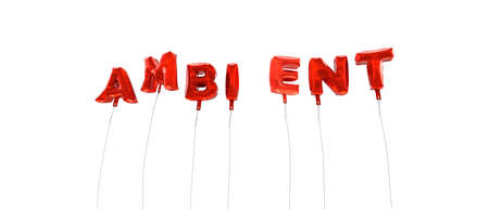 ambient: AMBIENT - word made from red foil balloons - 3D rendered.  Can be used for an online banner ad or a print postcard.