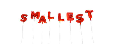 smallest: SMALLEST - word made from red foil balloons - 3D rendered.  Can be used for an online banner ad or a print postcard.
