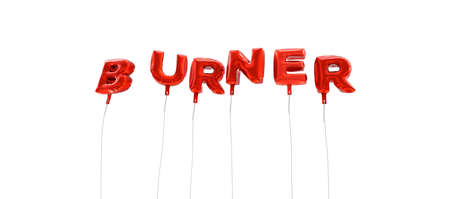 BURNER - word made from red foil balloons - 3D rendered.  Can be used for an online banner ad or a print postcard. Stock Photo