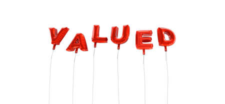 valued: VALUED - word made from red foil balloons - 3D rendered.  Can be used for an online banner ad or a print postcard.