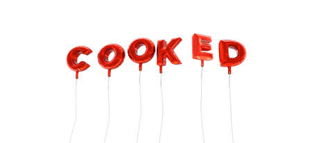 cooked: COOKED - word made from red foil balloons - 3D rendered.  Can be used for an online banner ad or a print postcard.