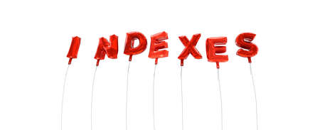 INDEXES - word made from red foil balloons - 3D rendered.  Can be used for an online banner ad or a print postcard.