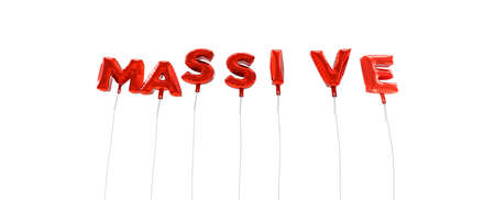 massive: MASSIVE - word made from red foil balloons - 3D rendered.  Can be used for an online banner ad or a print postcard.
