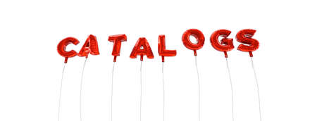 catalogs: CATALOGS - word made from red foil balloons - 3D rendered.  Can be used for an online banner ad or a print postcard.