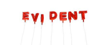 evident: EVIDENT - word made from red foil balloons - 3D rendered.  Can be used for an online banner ad or a print postcard.
