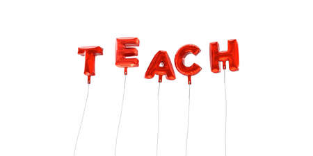 TEACH - word made from red foil balloons - 3D rendered.  Can be used for an online banner ad or a print postcard. Stock Photo
