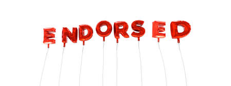 endorsed: ENDORSED - word made from red foil balloons - 3D rendered.  Can be used for an online banner ad or a print postcard.