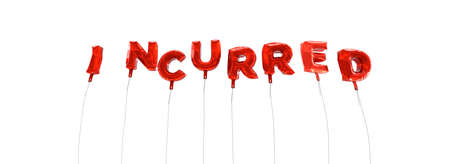 incurred: INCURRED - word made from red foil balloons - 3D rendered.  Can be used for an online banner ad or a print postcard.