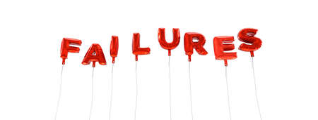 failures: FAILURES - word made from red foil balloons - 3D rendered.  Can be used for an online banner ad or a print postcard.