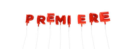 premiere: PREMIERE - word made from red foil balloons - 3D rendered.  Can be used for an online banner ad or a print postcard. Stock Photo