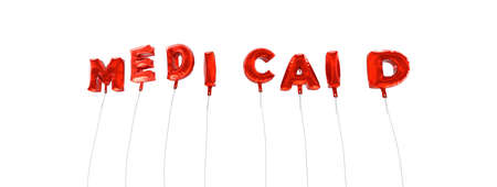 medicaid: MEDICAID - word made from red foil balloons - 3D rendered.  Can be used for an online banner ad or a print postcard.