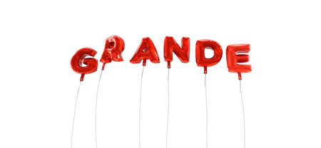 GRANDE - word made from red foil balloons - 3D rendered.  Can be used for an online banner ad or a print postcard.