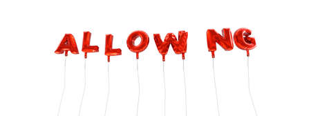 ALLOWING - word made from red foil balloons - 3D rendered.  Can be used for an online banner ad or a print postcard.