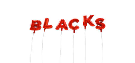 blacks: BLACKS - word made from red foil balloons - 3D rendered.  Can be used for an online banner ad or a print postcard. Stock Photo