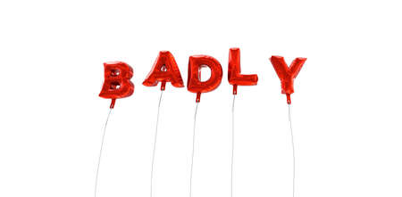 BADLY - word made from red foil balloons - 3D rendered.  Can be used for an online banner ad or a print postcard. Фото со стока