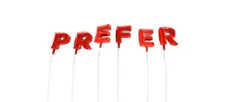 to prefer: PREFER - word made from red foil balloons - 3D rendered.  Can be used for an online banner ad or a print postcard.
