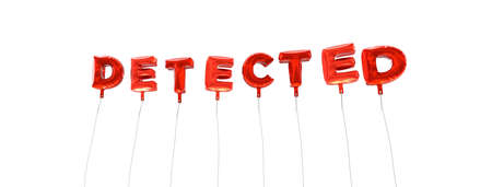 detected: DETECTED - word made from red foil balloons - 3D rendered.  Can be used for an online banner ad or a print postcard.
