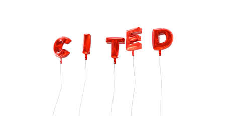 cited: CITED - word made from red foil balloons - 3D rendered.  Can be used for an online banner ad or a print postcard.