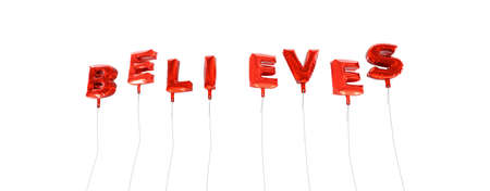 believes: BELIEVES - word made from red foil balloons - 3D rendered.  Can be used for an online banner ad or a print postcard.