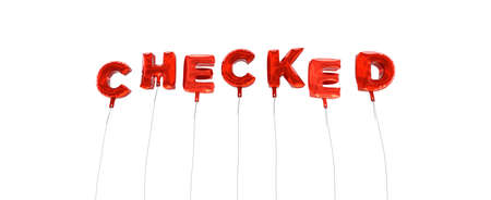 CHECKED - word made from red foil balloons - 3D rendered.  Can be used for an online banner ad or a print postcard.