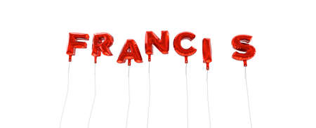 francis: FRANCIS - word made from red foil balloons - 3D rendered.  Can be used for an online banner ad or a print postcard. Stock Photo