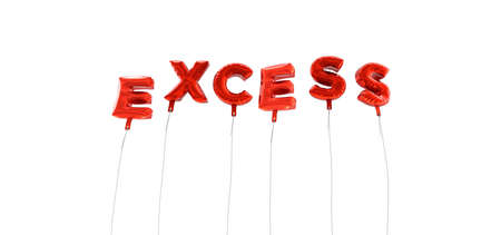 excess: EXCESS - word made from red foil balloons - 3D rendered.  Can be used for an online banner ad or a print postcard.
