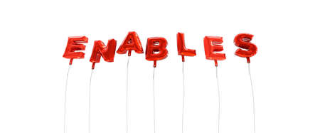 enables: ENABLES - word made from red foil balloons - 3D rendered.  Can be used for an online banner ad or a print postcard.